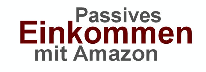 passives einkommen mit amazon